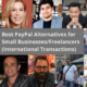 Best PayPal Alternatives for International Transactions