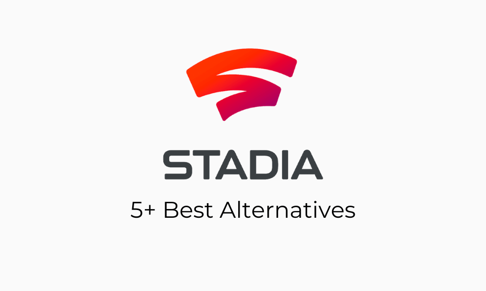 Google Stadia Alternatives