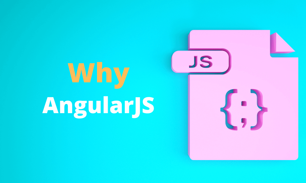 Why Choose AngularJS