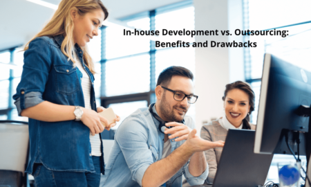 In-house Development vs Outsourcing- Benefits and Drawbacks