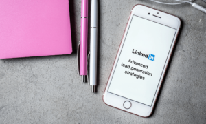 LinkedIn lead generation strategies advanced