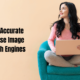 Most Accurate Reverse Image Search Engines