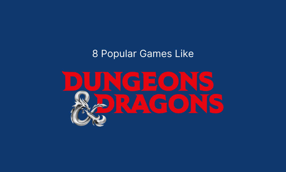 Popular Games Like Dungeons and Dragons