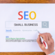 SEO Strategy for Small Businesses