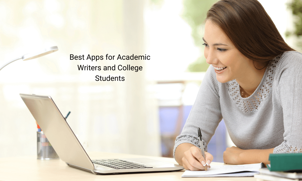 Best Apps for Academic Writers and College Students