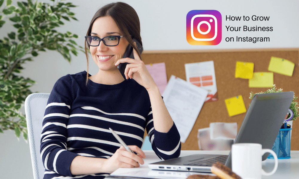 How to Grow Your Business on Instagram 2021