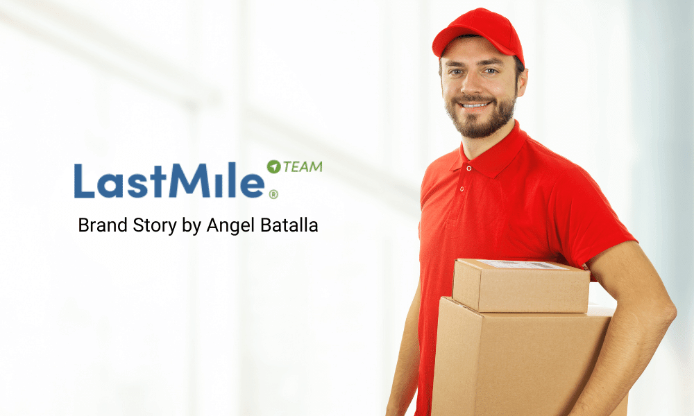 Last Mile Team - Brand Story by Founder and CEO Angel Batalla