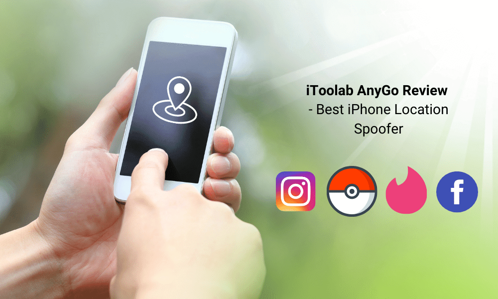 iToolab AnyGo Review_ Best iPhone Location Spoofer