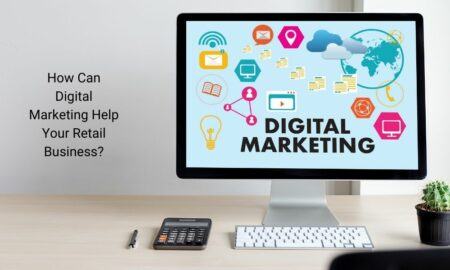 How Can Digital Marketing Help Your Retail Business