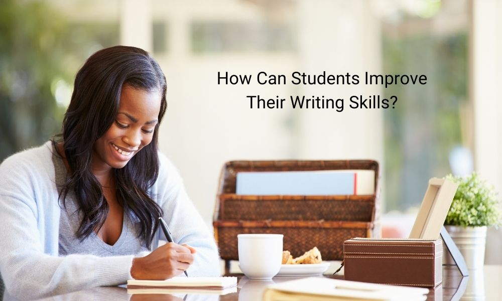 How Can Students Improve Their Writing Skills