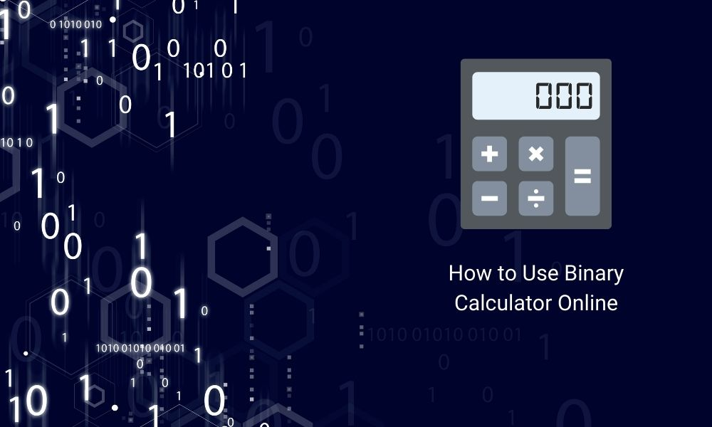 How to Use Binary Calculator Online