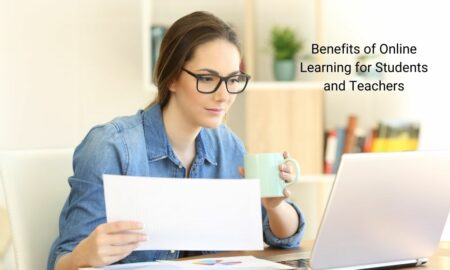 Benefits of Online Learning for Students and Teachers