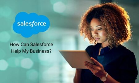 How Can Salesforce Help My Business