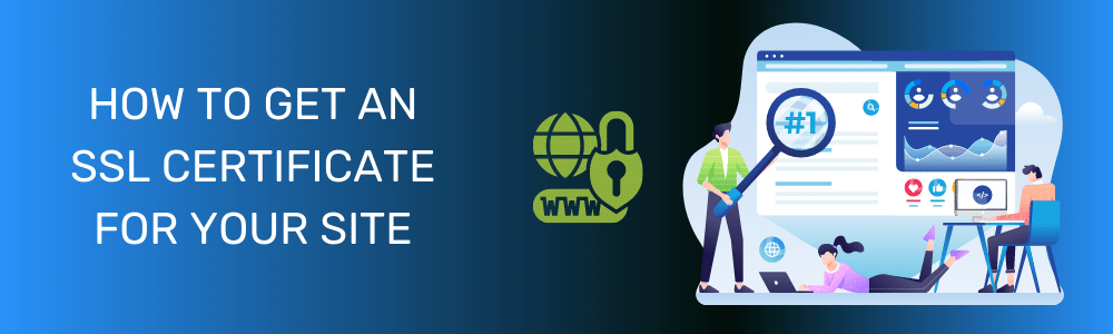 How to Get an SSL Certificate for Your Site