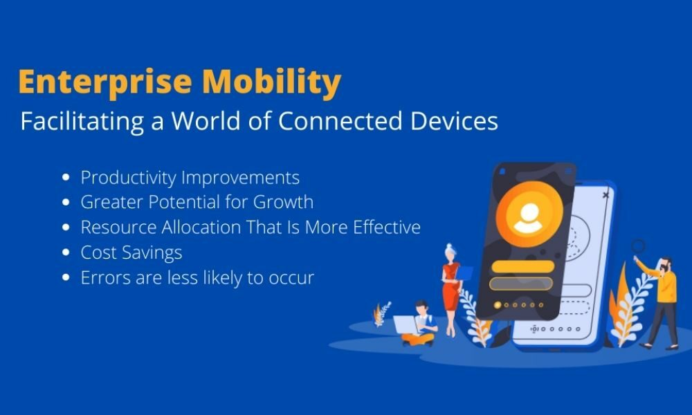 Why Is Enterprise Mobility Important?