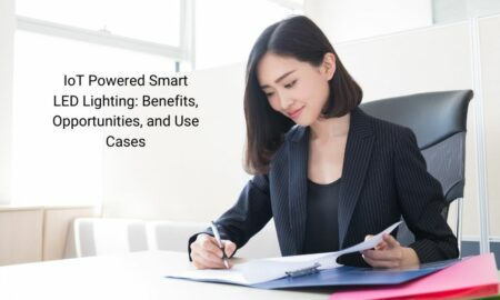 IoT Powered Smart LED Lighting Benefits, Opportunities, and Use Cases