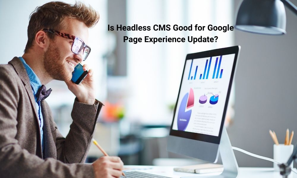 Is Headless CMS Good for SEO Google Page Experience Update