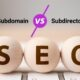 Which is better for SEO subdomain or subdirectory